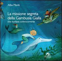 La missione segreta della Gambusia Gialla che nuotava controcorrente