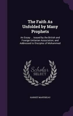 The Faith as Unfolded by Many Prophets