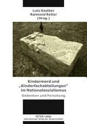 Kindermord Und Kinderfachabteilungen Im Nationalsozialismus