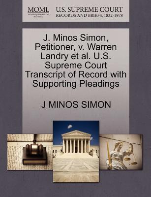 J. Minos Simon, Petitioner, V. Warren Landry et al. U.S. Supreme Court Transcript of Record with Supporting Pleadings