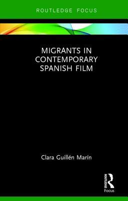 Migrants in Contemporary Spanish Film