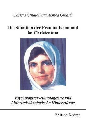 Die Situation der Frau im Islam und im Christentum