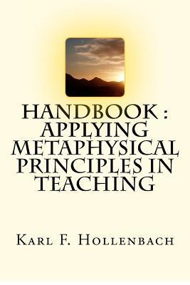 Handbook Applying Metaphysical Principles in Teaching