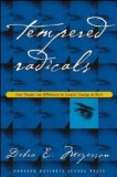 Tempered Radicals