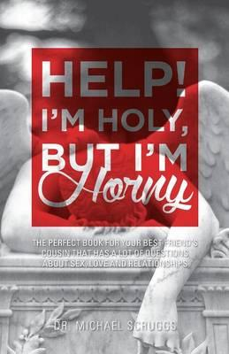 Help! I'm Holy, But I'm Horny