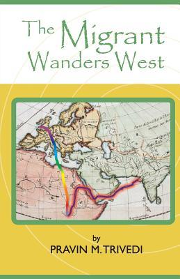 The Migrant Wanders West
