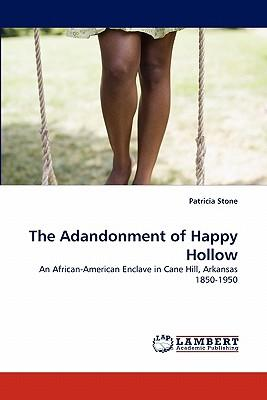 The Adandonment of Happy Hollow