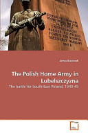 The Polish Home Army in Lubelszczyzn