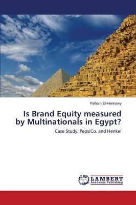 Is Brand Equity measured by Multinationals in Egypt?