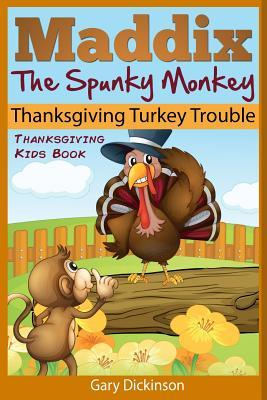Maddix the Spunky Monkey's Thanksgiving Turkey Trouble