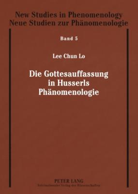 Die Gottesauffassung in Husserls Phanomenologie