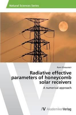 Radiative effective parameters of honeycomb solar receivers