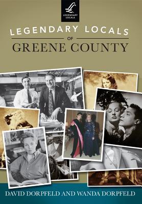 Legendary Locals of Greene County, New York
