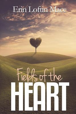 Fields of the Heart