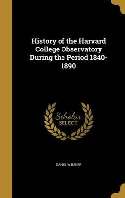 HIST OF THE HARVARD COL OBSERV