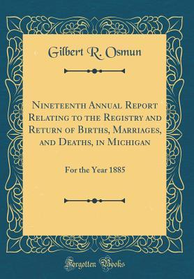 Nineteenth Annual Report Relating to the Registry and Return of Births, Marriages, and Deaths, in Michigan