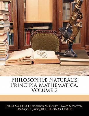 Philosophi Naturalis Principia Mathematica, Volume 2