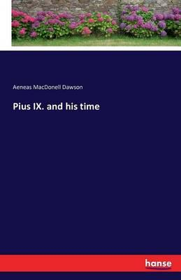 Pius IX. and his time