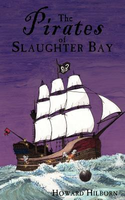 The Pirates of Slaughter Bay