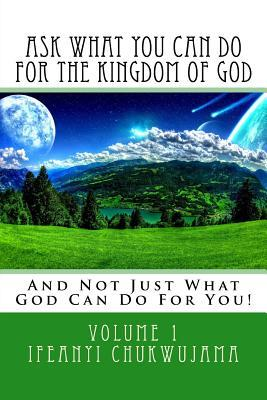 Ask What You Can Do for the Kingdom of God