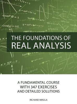 The Foundations of Real Analysis