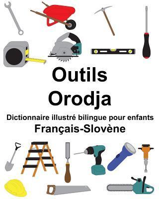 Français-Slovène Outils/Orodja Dictionnaire illustré bilingue pour enfants