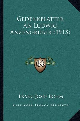 Gedenkblatter an Ludwig Anzengruber (1915)