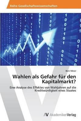 Wahlen als Gefahr für den Kapitalmarkt?