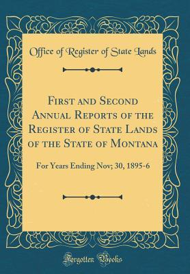 First and Second Annual Reports of the Register of State Lands of the State of Montana