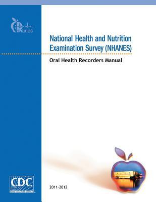 National Health and Nutrition Examination Survey Nhanes Oral Health Recorders Manual