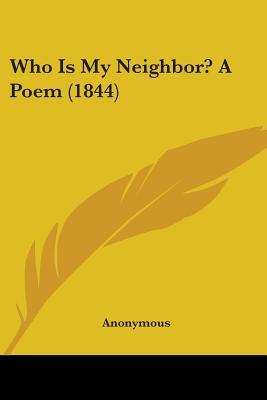 Who Is My Neighbor? a Poem (1844)
