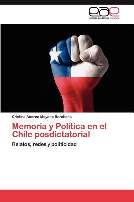 Memoria y Política en el Chile posdictatorial