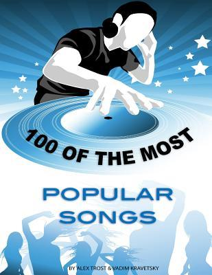 100 of the Most Popular Songs