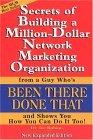 Secrets of Building a Million-Dollar Network Marketing Organization from a Guy Who's Been There, Done That, and Shows You How You Can Do It Too