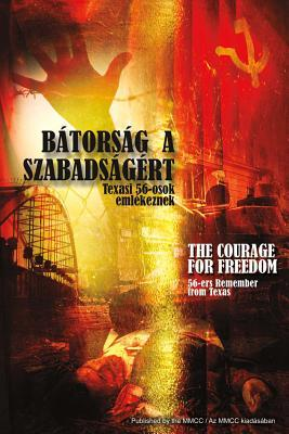 Bátorság a Szabadságért /The Courage for Freedom