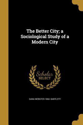 BETTER CITY A SOCIOLOGICAL STU