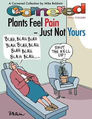 Plants Feel Pain Just Not Yours