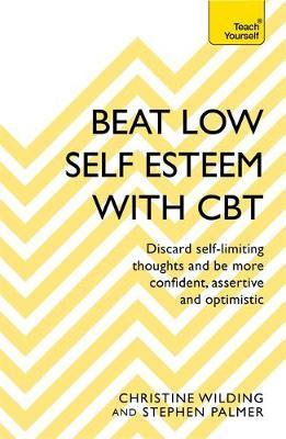 Teach Yourself Beat Low Self-Esteem with CBT
