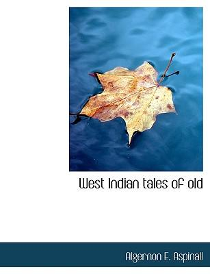 West Indian tales of old