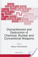 Dismantlement and Destruction of Chemical, Nuclear and Conventional Weapons