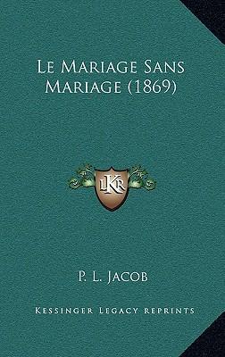 Le Mariage Sans Mariage (1869)
