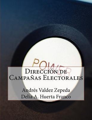 Dirección de campañas electorales / Address of election campaigns