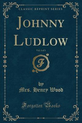 Johnny Ludlow, Vol. ...