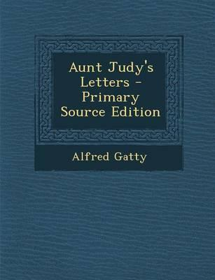 Aunt Judy's Letters