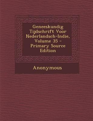 Geneeskundig Tijdschrift Voor Nederlandsch-Indie, Volume 35