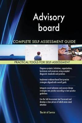 Advisory Board Complete Self-Assessment Guide