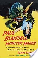 Paul Blaisdel, Monster Maker