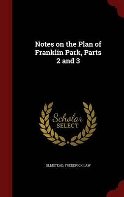 Notes on the Plan of Franklin Park, Parts 2 and 3