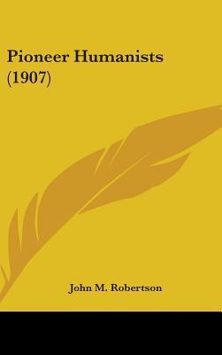 Pioneer Humanists (1907)