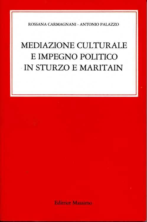 Mediazione culturale e impegno politico in Sturzo e Maritain